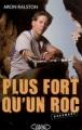Couverture Plus fort qu'un roc / 127 heures Editions Michel Lafon 2005