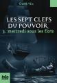 Couverture Les Sept Clefs du pouvoir, tome 3 : Mercredi sous les flots Editions Folio  (Junior) 2012