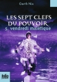 Couverture Les Sept Clefs du pouvoir, tome 5 : Vendredi maléfique Editions Folio  (Junior) 2013