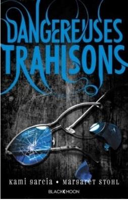 Couverture Dangereuses créatures, tome 2 : Dangereuses trahisons