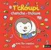 Couverture T'choupi cherche et trouve avec les copains Editions Nathan 2015