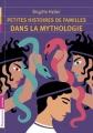 Couverture Petites Histoires de Familles dans la Mythologie Editions Flammarion (Jeunesse) 2015