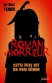 Couverture Roman d'horreur, tome 4  : Cette fille est un vrai démon Editions Scrineo 2015