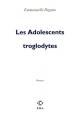 Couverture Les Adolescents troglodytes Editions P.O.L 2007