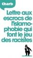 Couverture Lettre aux escrocs de l'islamophobie qui font le jeu des racistes Editions Les Échappés (Actualités) 2015