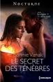 Couverture Le règne de la nuit, tome 4 : Le secret des ténèbres Editions Harlequin (Nocturne) 2013
