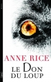 Couverture Les Chroniques du don du loup, tome 1 : Le Don du Loup Editions Le Grand Livre du Mois (Le Club) 2013
