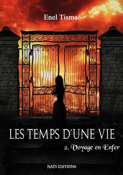 Couverture Les temps d'une vie, tome 2 : Voyage en Enfer