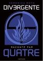 Couverture Divergente raconté par Quatre Editions France Loisirs (Jeunes) 2015