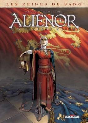 Couverture Les reines de sang : Aliénor : La légende noire, tome 4