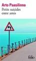 Couverture Petits suicides entre amis Editions Folio  2014
