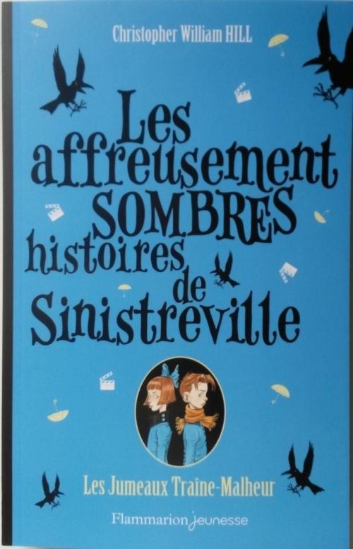 Couverture Les affreusement sombres histoires de Sinistreville, tome 2 : Les jumeaux Traîne-Malheur