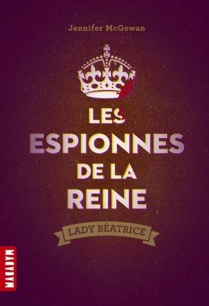 Couverture Le cercle des confidentes / Les espionnes de la reine, tome 2 : Lady Beatrice