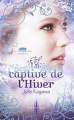 Couverture Les Royaumes invisibles, tome 2 : La captive de l'hiver Editions Harlequin (Darkiss) 2011