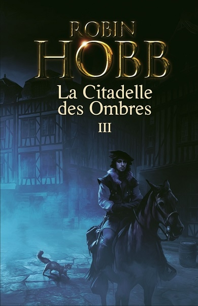Couverture La Citadelle des ombres, tome 3 / L'Assassin Royal, deuxième époque, tome 1