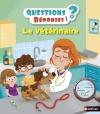 Couverture Le vétérinaire Editions Nathan (Questions / Réponses) 2015
