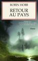 Couverture Retour au Pays : Prélude à L'assassin royal et aux Aventuriers de la mer Editions Pygmalion 2007