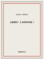 Couverture Adieu Cayenne ! Editions Bibebook 2016
