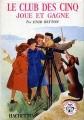 Couverture Le club des cinq joue et gagne Editions Hachette (Bibliothèque rose) 1960