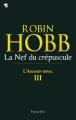 Couverture L'assassin royal, tome 03 : La nef du crépuscule Editions Pygmalion 2011