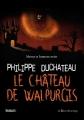 Couverture Le Château de Walpurgis Editions La Bourdonnaye 2015