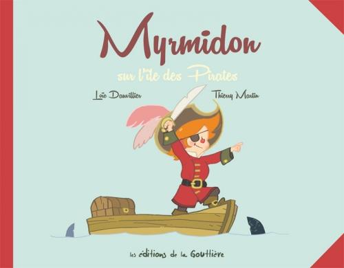 Couverture Myrmidon, tome 4 : Myrmidon sur l'île des pirates
