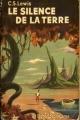 Couverture Le Silence de la Terre Editions Hachette / Gallimard (Le rayon fantastique) 1952