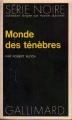 Couverture Monde des ténèbres Editions Gallimard  (Série noire) 1973