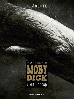 Couverture Moby Dick (BD Chabouté), tome 2 : Livre Second