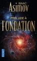 Couverture Fondation, tome 1 : Prélude à Fondation Editions Pocket (Science-fiction) 2014