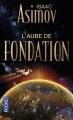 Couverture Fondation, tome 2 : L'Aube de Fondation Editions Pocket (Science-fiction) 2014