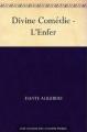 Couverture La divine comédie, tome 1 : L'enfer Editions Une oeuvre du domaine public 2011