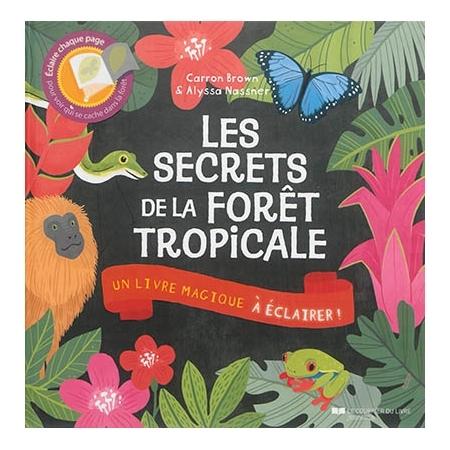Couverture Les secrets  de la forêt tropicale