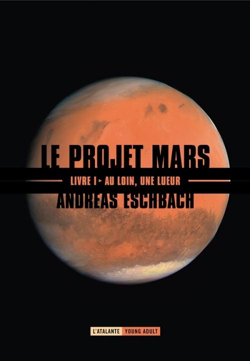 Couverture Le projet Mars, tome 1