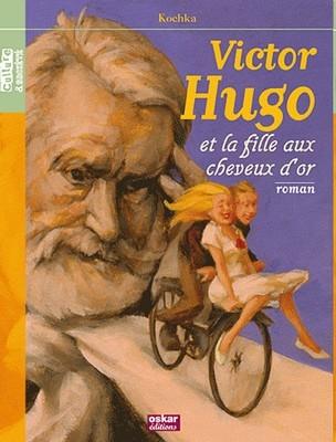 Couverture Victor Hugo et la fille aux cheveux d'or