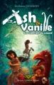 Couverture Ash & Vanille , tome 1 : Les guerriers du lézard Editions Trois 2014