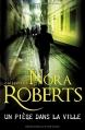 Couverture Un piège dans la ville Editions Harlequin (FR) (Nora Roberts) 2015