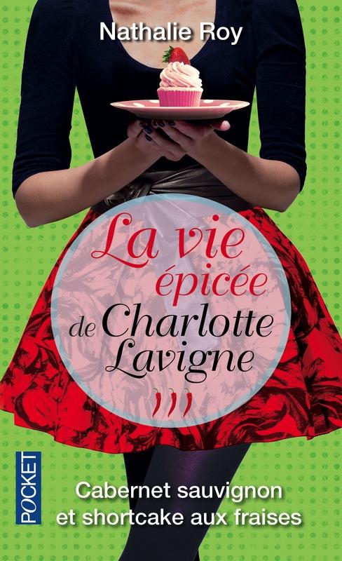 Couverture La vie épicée de Charlotte Lavigne, tome 3 : Cabernet sauvignon et shortcake aux fraises