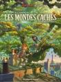 Couverture Les mondes cachés, tome 1 : L'arbre forêt Editions Les Humanoïdes Associés 2015