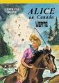 Couverture Alice au Canada / Alice chercheuse d'or Editions Hachette (Bibliothèque verte) 1984