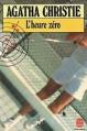 Couverture L'Heure zéro Editions Le Livre de Poche 1982