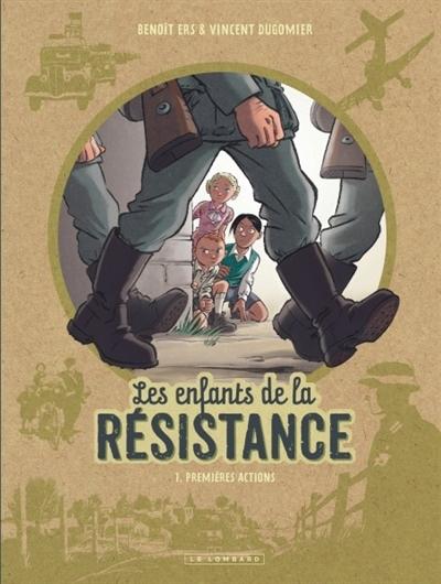 Couverture Les enfants de la résistance, tome 1 : Premières actions