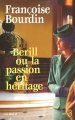 Couverture Berill, tome 2 : Berill ou la Passion en héritage Editions Belfond 2010