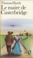 Couverture Le Maire de Casterbridge Editions Folio  1922