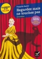 Couverture Regardez mais ne touchez pas Editions Hatier (Classiques & cie - Collège) 2015
