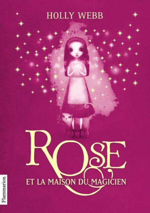 Rose Tome 1 Rose Et La Maison Du Magicien Livraddict