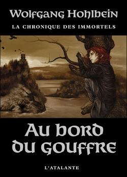Couverture La chronique des Immortels, tome 1 : Au bord du gouffre