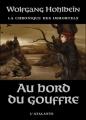 Couverture La chronique des Immortels, tome 1 : Au bord du gouffre Editions L'Atalante (La Dentelle du cygne) 2008