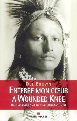 Couverture Enterre mon coeur à Wounded Knee
