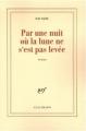 Couverture Par une nuit où la lune ne s'est pas levée Editions Gallimard  (Blanche) 2007